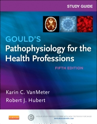 Study Guide for Gould's Pathophysiology for the Health Professions, 5th Edition,Karin VanMeter,Robert Hubert,ISBN9780323240864