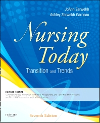 Nursing Today - Revised Reprint, 7th Edition,JoAnn Zerwekh,Ashley Garneau,ISBN9780323241014