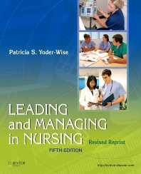 Leading and Managing in Nursing - Revised Reprint - 5th Edition - ISBN: 9780323241830, 9780323263511