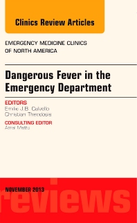 Cover image for Dangerous Fever in the Emergency Department, An Issue of Emergency Medicine Clinics