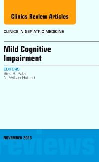 Mild Cognitive Impairment,  An Issue of Clinics in Geriatric Medicine