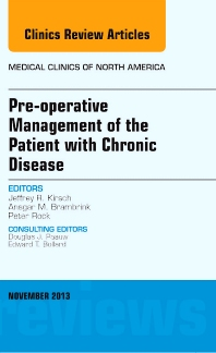 Cover image for Pre-Operative Management of the Patient with Chronic Disease, An Issue of Medical Clinics