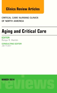 Cover image for Aging and Critical Care, An Issue of Critical Care Nursing Clinics