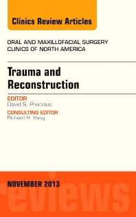 Cover image for Trauma and Reconstruction, An Issue of Oral and Maxillofacial Surgery Clinics