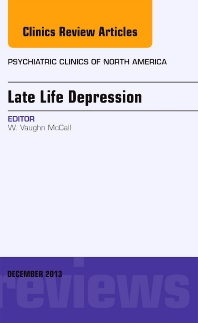 Cover image for Late Life Depression, An Issue of Psychiatric Clinics