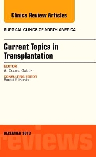 Current Topics in Transplantation, An Issue of Surgical Clinics