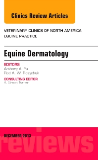 Cover image for Equine Dermatology, An Issue of Veterinary Clinics: Equine Practice