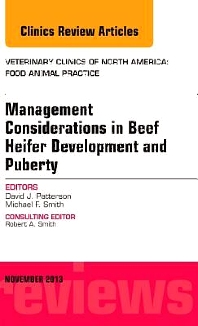 Cover image for Beef Heifer Development, An Issue of Veterinary Clinics: Food Animal Practice