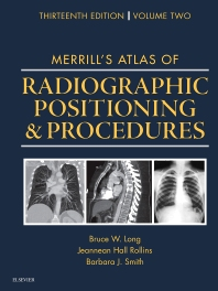 Merrill's Atlas of Radiographic Positioning and Procedures - 13th Edition - ISBN: 9780323263436, 9780323312509