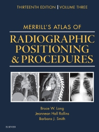 Merrill's Atlas of Radiographic Positioning and Procedures - 13th Edition - ISBN: 9780323263443, 9780323312059