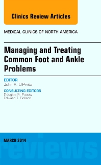 Cover image for Managing and Treating Common Foot and Ankle Problems, An Issue of Medical Clinics