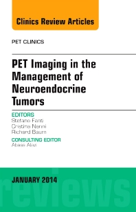 Cover image for PET Imaging in the Management of Neuroendocrine Tumors, An Issue of PET Clinics