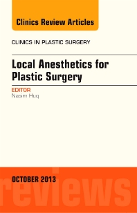 Local Anesthesia for Plastic Surgery, An Issue of Clinics in Plastic Surgery - 1st Edition - ISBN: 9780323264068, 9780323264075