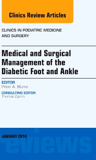 Cover image for Medical and Surgical Management of the Diabetic Foot and Ankle, An Issue of Clinics in Podiatric Medicine and Surgery