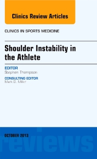 Cover image for Shoulder Instability in the Athlete, An Issue of Clinics in Sports Medicine