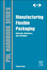 Manufacturing Flexible Packaging - 1st Edition - ISBN: 9780323264365, 9780323265058
