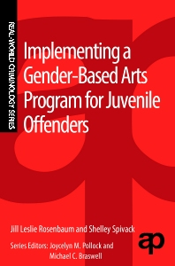 Implementing a Gender-Based Arts Program for Juvenile Offenders - 1st Edition - ISBN: 9780323265027