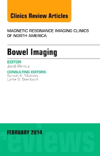 Bowel Imaging, An Issue of Magnetic Resonance Imaging Clinics of North America - 1st Edition - ISBN: 9780323266666, 9780323266673
