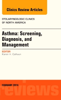 Cover image for Asthma: Screening, Diagnosis, Management, An Issue of Otolaryngologic Clinics of North America