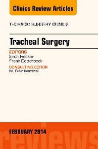 Tracheal Surgery, An Issue of Thoracic Surgery Clinics - 1st Edition - ISBN: 9780323266840, 9780323266857