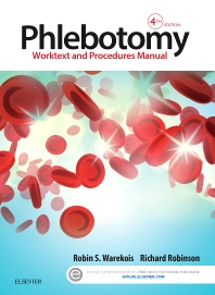 Phlebotomy, 4th Edition,Robin Warekois,Richard Robinson,ISBN9780323279406