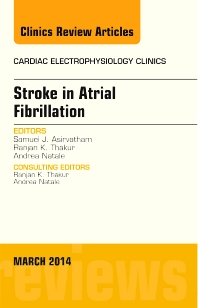 Cover image for Stroke in Atrial Fibrillation, An Issue of Cardiac Electrophysiology Clinics