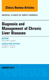 Diagnosis and Management of Chronic Liver Diseases, An Issue of Medical Clinics - 1st Edition - ISBN: 9780323287128, 9780323287135