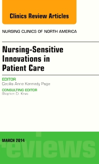 Nursing-Sensitive Indicators, An Issue of Nursing Clinics - 1st Edition - ISBN: 9780323287142, 9780323287159