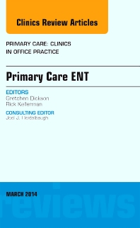 Cover image for Primary Care ENT, An Issue of Primary Care: Clinics in Office Practice