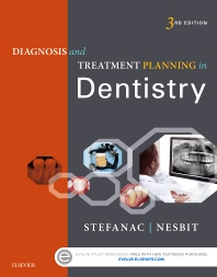 Diagnosis and Treatment Planning in Dentistry - E-Book, 3rd Edition,Stephen Stefanac,Samuel Nesbit,ISBN9780323287319