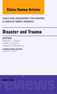 Cover image for Disaster and Trauma, An Issue of Child and Adolescent Psychiatric Clinics of North America