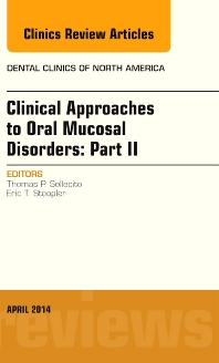 Cover image for Clinical Approaches to Oral Mucosal Disorders: Part II, An Issue of Dental Clinics of North America