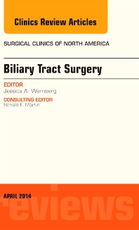 Biliary Tract Surgery, An Issue of Surgical Clinics - 1st Edition - ISBN: 9780323290166, 9780323290173