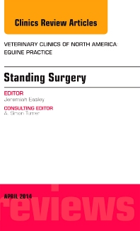 Cover image for Standing Surgery, An Issue of Veterinary Clinics of North America: Equine Practice