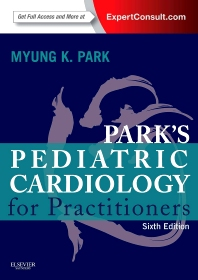 Pediatric Cardiology for Practitioners E-Book, 6th Edition,Myung Park,ISBN9780323294317