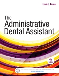 The Administrative Dental Assistant, 4th Edition,Linda Gaylor,ISBN9780323294447
