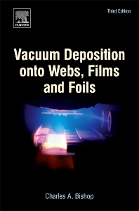 Vacuum Deposition onto Webs, Films and Foils, 3rd Edition,Charles Bishop,ISBN9780323296441