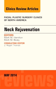 Cover image for Neck Rejuvenation, An Issue of Facial Plastic Surgery Clinics of North America