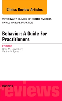 Cover image for Behavior: A Guide For Practitioners, An Issue of Veterinary Clinics of North America: Small Animal Practice