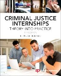 Criminal Justice Internships, 8th Edition,R. McBride,ISBN9780323298841