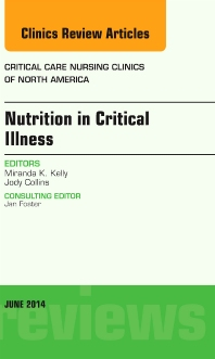 Cover image for Nutrition in Critical Illness, An Issue of Critical Nursing Clinics