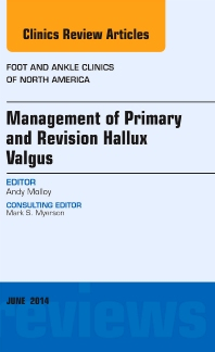 Cover image for Management of Primary and Revision Hallux Valgus, An issue of Foot and Ankle Clinics of North America