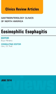 Cover image for Eosinophilic Esophagitis, An issue of Gastroenterology Clinics of North America