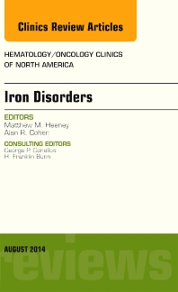 Cover image for Iron Disorders, An Issue of Hematology/Oncology Clinics
