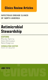 Cover image for Antimicrobial Stewardship, An Issue of Infectious Disease Clinics