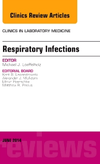 Cover image for Respiratory Infections, An Issue of Clinics in Laboratory Medicine