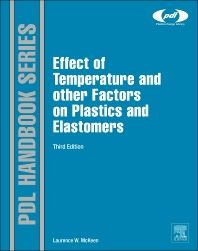 The Effect of Temperature and other Factors on Plastics and Elastomers, 3rd Edition,Laurence McKeen,ISBN9780323310161