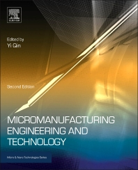 Micromanufacturing Engineering and Technology, 2nd Edition,Yi Qin,ISBN9780323311496