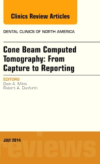 Cover image for Cone Beam Computed Tomography: From Capture to Reporting, An Issue of Dental Clinics of North America