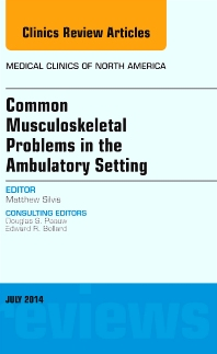 Cover image for Common Musculoskeletal Problems in the Ambulatory Setting , An Issue of Medical Clinics